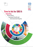 Ilo - Time to act for SDG 8: Integrating decent work, sustained growth and environmental integrity.